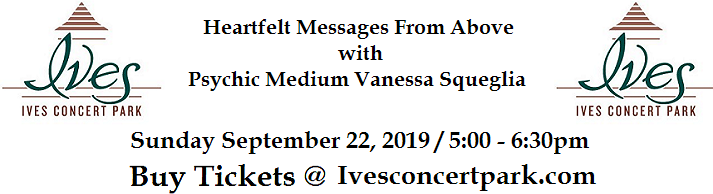 VIPcontacts.com Presents Heartfelt Messages From Above - Ives Concert Park - Sept 22 2019