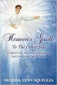 Heavens Guide to the Other Side By Vanessa Lynn Squeglia