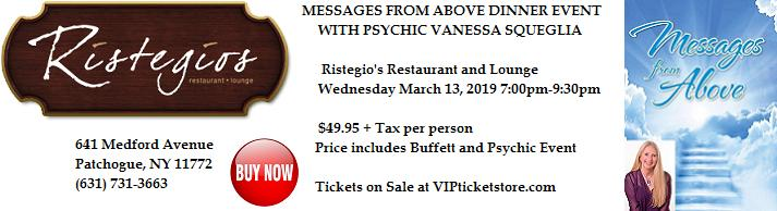 VIPcontacts.com Presents Psychic Medium Dinner show at Ristegios featuring Messages from Above with Psychic Medium Vanessa Squeglia