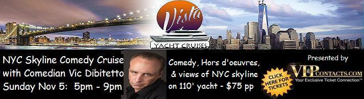 VIPcontacts.com Presents NYC Skyline Comedy Cruise with Vic Dibitetto